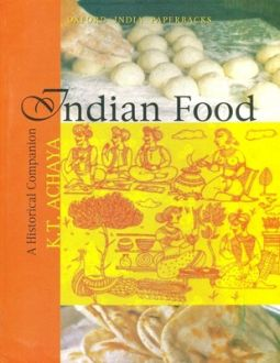 Book excerptise indian food a historical companion by k t achaya indian food a historical companion forumfinder Images