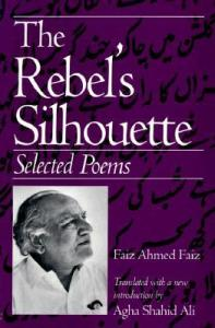 Book Excerptise: The rebel's silhouette: selected poems by Faiz